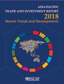 Asia-Pacific Trade and Investment Report 2018: Recent Trends and Developments