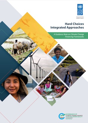 Hard Choices Integrated Approaches: A Guidance Note on Climate Change Financing Frameworks