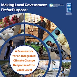 Making Local Government Fit for Purpose: A Framework for an Integrated Climate Change Response at the Local Level