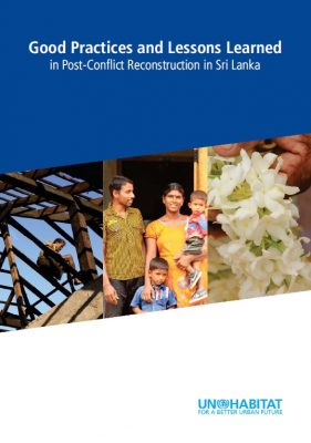Good Practices and Lessons Learnt in Post-Conflict Reconstruction in Sri Lanka