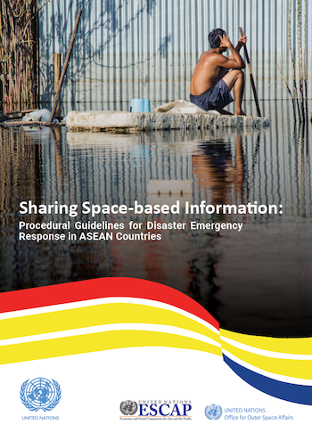 Sharing Space-based Information: Procedural Guidelines for Disaster Emergency Response in ASEAN Countries