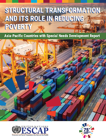 Asia-Pacific Countries with Special Needs Development Report 2019: Structural transformation and its role in reducing poverty