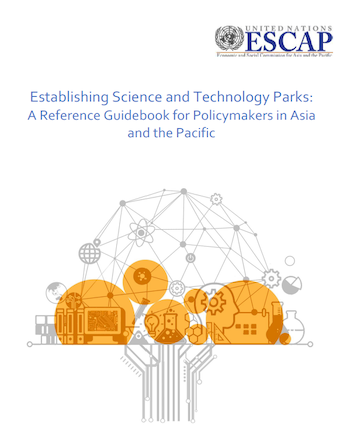 Establishing Science and Technology Parks: A Reference Guidebook for Policymakers in Asia and the Pacific