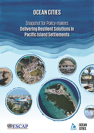 The Ocean Cities Snapshot for Policy-makers serves as a companion document to the Ocean Cities Regional Policy Guide. The Ocean Cities concept is an integrated policy approach for ocean-focused and climate-responsive urban development strategies, with a focus on urban areas in Pacific island developing States. Ocean Cities are where urban landscapes and seascapes meet, where built and natural environments near coastlines interface and where human behaviour and urban development have profound impacts on both