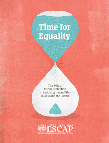 Time for Equality: The Role of Social Protection in Reducing Inequalities in Asia and the Pacific
