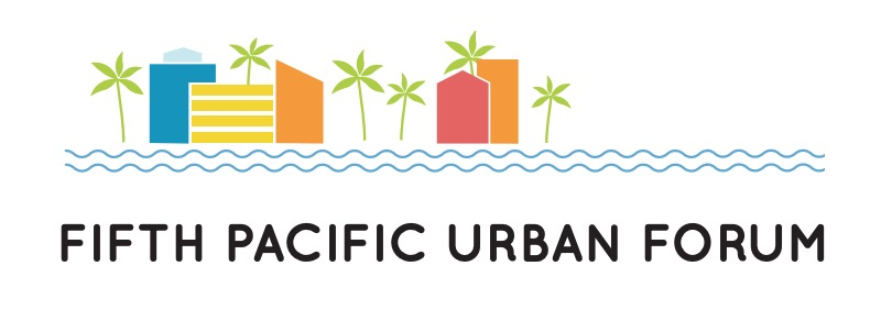 Fifth Pacific Urban Forum – Accelerating the implementation of the New Urban Agenda to achieve the SDGs in the Pacific