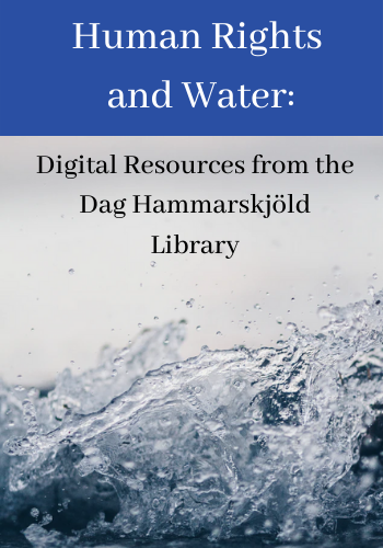 Human Rights and Water: Digital Resources from the Dag Hammarskjöld Library
