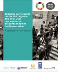 Engaging parliaments on the 2030 Agenda and the SDGs: representation, accountability and implementation – a handbook for civil society