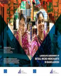 Micro-Merchant Research Into Action Series : Landscape Assessment of Retail Micro-Merchants in Bangladesh