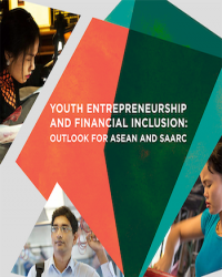 Youth Entrepreneurship and Financial Inclusion: Outlook for ASEAN and SAARC