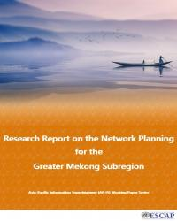 Research Report on the Network Planning for the Greater Mekong Subregion