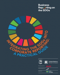 Integrating the SDGs into Corporate Reporting: A Practical Guide